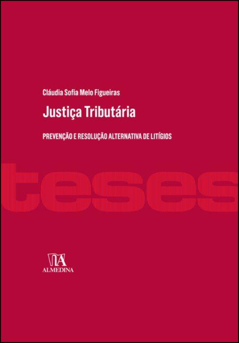Justiça Tributária: Prevenção e Resolução Alternativa de Litígios