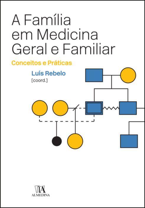 A Família em Medicina Geral e Familiar - Conceitos e Práticas