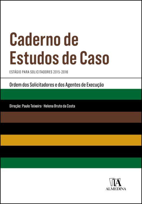 Caderno de Estudos de Caso - Estágio para Solicitadores 2015-2016