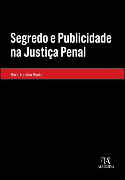 Segredo e Publicidade na Justiça Penal