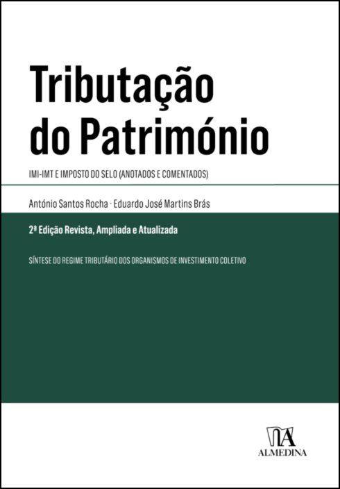 Tributação do Património - IMI - IMT e Imposto do Selo  (Anotados e Comentados)