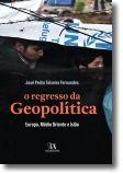 O Regresso da Geopolítica - Europa, Médio Oriente e Islão