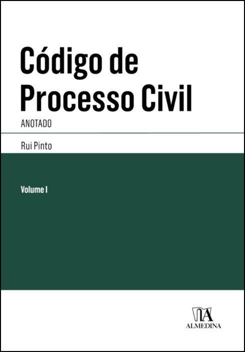Código de Processo Civil Anotado I - Vol. I - Artigos 1.º a 545.º