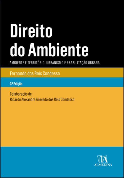 Direito do Ambiente - Ambiente e Território. Urbanismo e Reabilitação Urbana