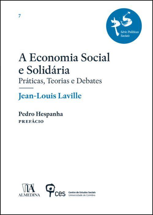 A Economia Social e Solidária - Práticas, Teorias e Debates