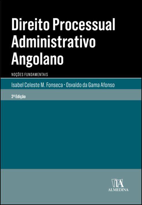 Direito Processual Administrativo Angolano - Noções fundamentais