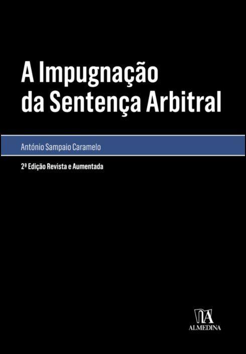A Impugnação da Sentença Arbitral - 2ª edição revista e aumentada