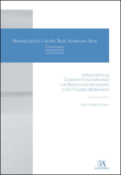 A Propósito de Corporate Governance e de Direito das Sociedades e dos Valores Mobiliários - Escritos Vários