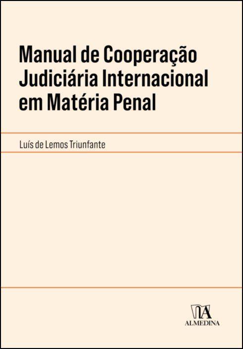 Manual de Cooperação Judiciária Internacional em Matéria Penal