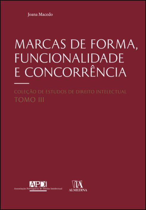 Marcas de Forma, Funcionalidade e Concorrência - Análise da Jurisprudência dos EUA e da UE