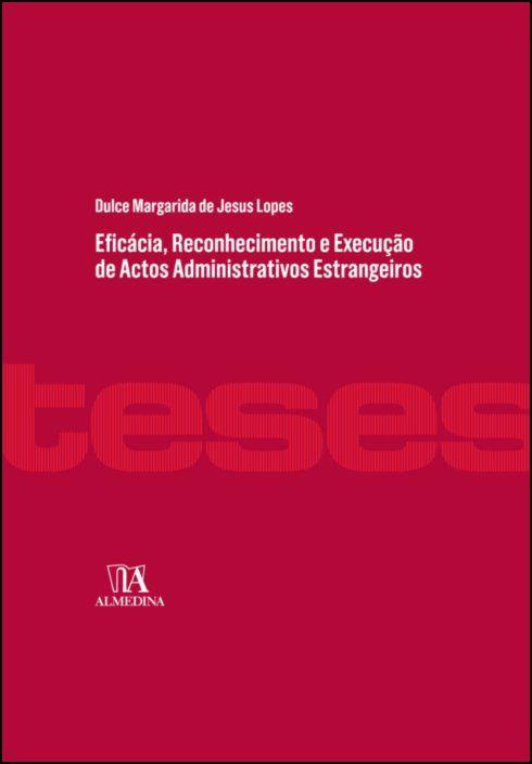 Eficácia, Reconhecimento e Execução de  Actos Administrativos Estrangeiros