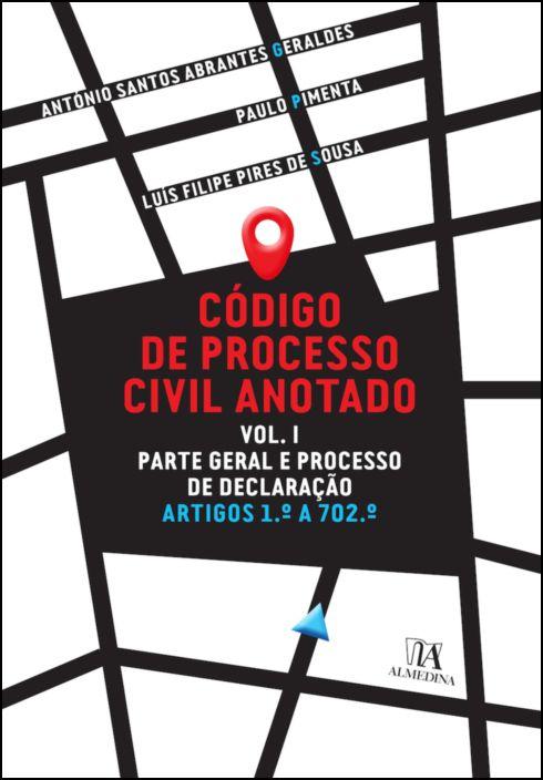 Código de Processo Civil Anotado Vol. I - Parte Geral e Ação Declarativa