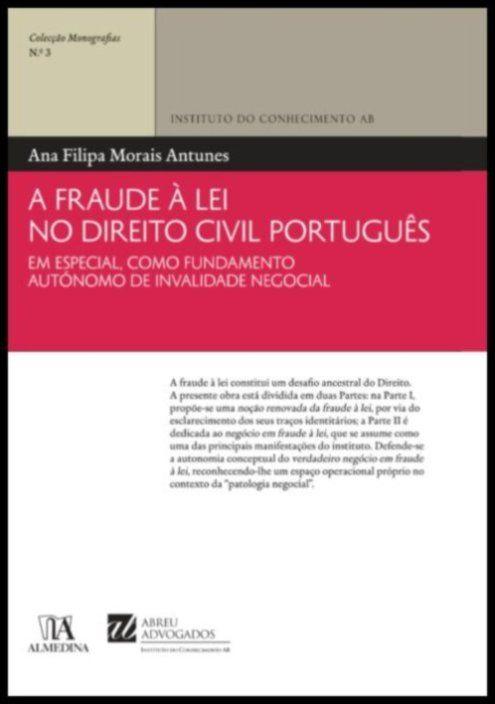A Fraude à Lei no Direito Civil Português - Em Especial, como Fundamento Autónomo de Invalidade Negocial