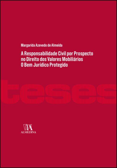 A Responsabilidade Civil por Prospecto no Direito dos Valores Mobiliários  - O Bem Jurídico Protegido