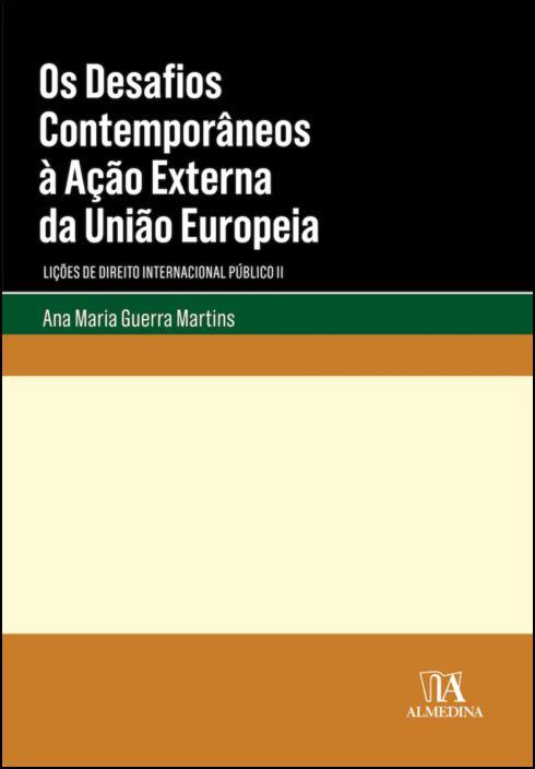 Os Desafios Contemporâneos à Ação Externa da União Europeia - Lições de Direito Internacional Público II