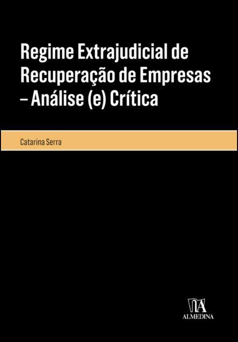 Regime Extrajudicial de Recuperação de Empresas - Análise (e) Crítica