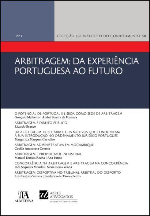 Arbitragem: Da Experiência Portuguesa ao Futuro