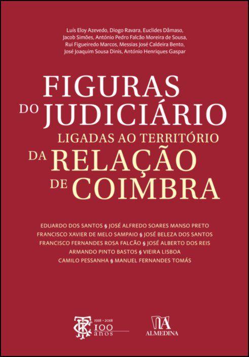 Figuras do Judiciário Ligadas ao Território da Relação de Coimbra