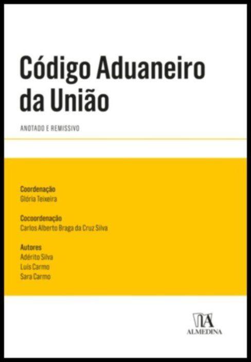 Código Aduaneiro da União - Anotado, Comentado e Remissivo