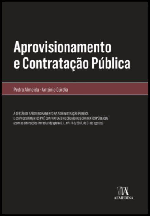Aprovisionamento e Contratação Pública - A gestão de aprovisionamento e os procedimentos pré contratuais no Código dos Contratos Públicos