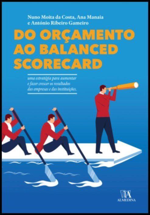 Do Orçamento ao Balanced Scorecard - A evolução para o crescimento dos resultados