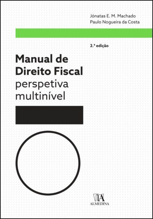 Manual de Direito Fiscal - perspetiva multinível