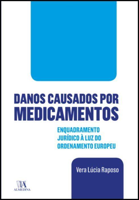 Danos Causados por Medicamentos - Enquadramento Jurídico à Luz do Ordenamento Europeu