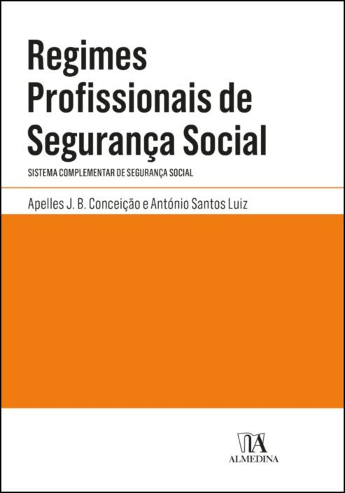 Regimes Profissionais de Segurança Social - Sistema Complementar de Segurança Social