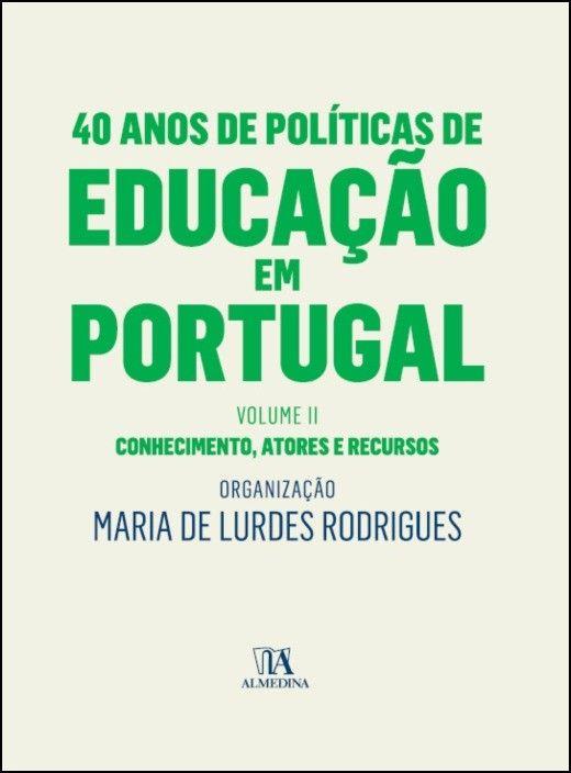 40 Anos de Políticas de Educação em Portugal - Volume II