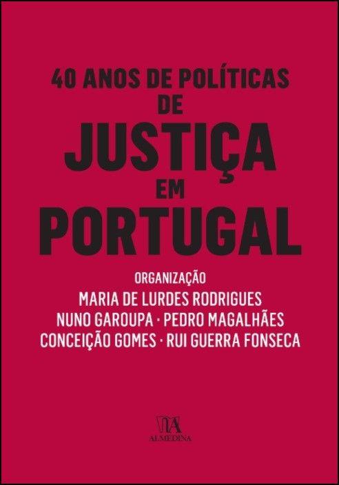 40 Anos de Políticas de Justiça em Portugal