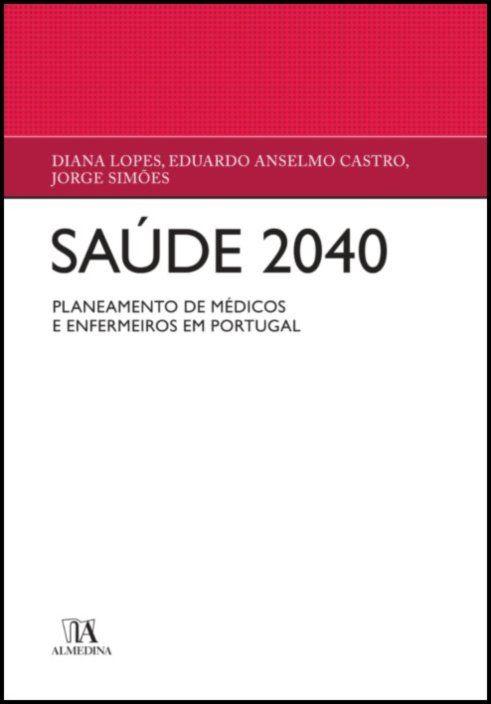 Saúde 2040  - Necessidades de médicos e enfermeiros em Portugal