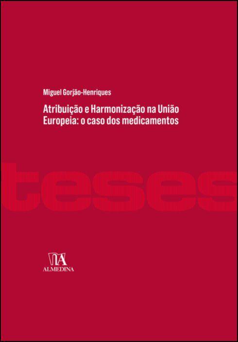 Atribuição e Harmonização na União Europeia: o Caso dos Medicamentos