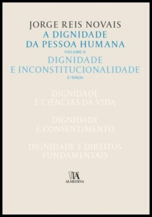 A Dignidade da Pessoa Humana Vol. II - Dignidade e Constitucionalidade