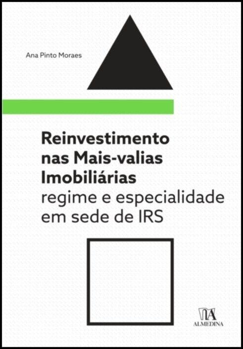 Reinvestimento nas Mais-valias Imobiliárias - Regime e Especialidade em sede de IRS