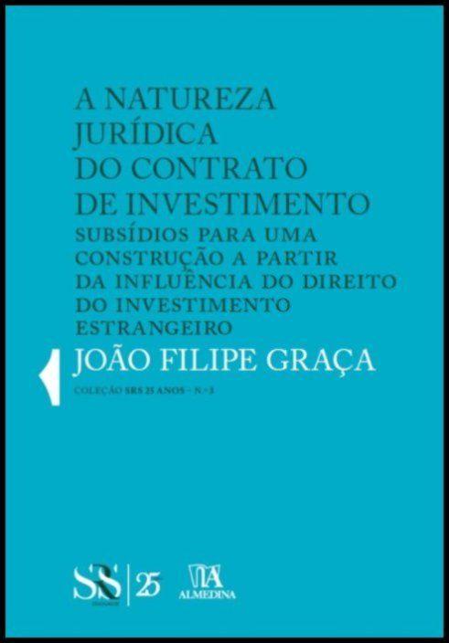 A natureza jurídica do Contrato de Investimento - Subsídios para uma construção a partir da influência do direito do investimento estrangeiro