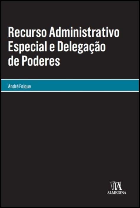 Recurso Administrativo Especial e Delegação de Poderes