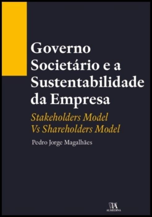 Governo Societário e a Sustentabilidade da Empresa - Stakeholders Model Vs Shareholders Model