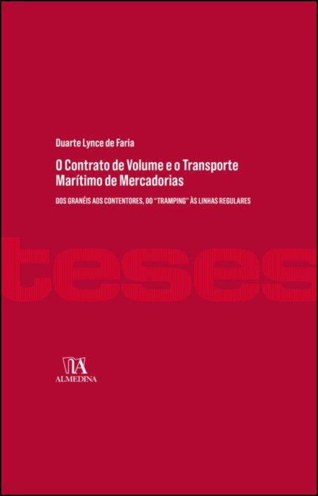 O Contrato de Volume e o Transporte Marítimo de Mercadorias