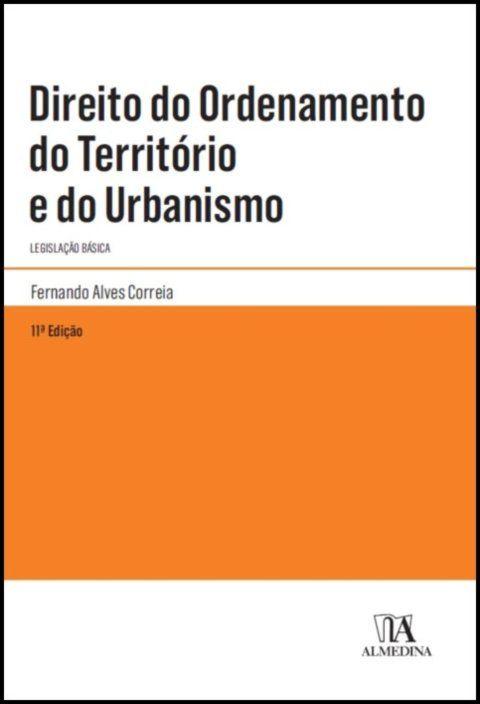 Direito do Ordenamento do Território e do Urbanismo - Legislação Básica