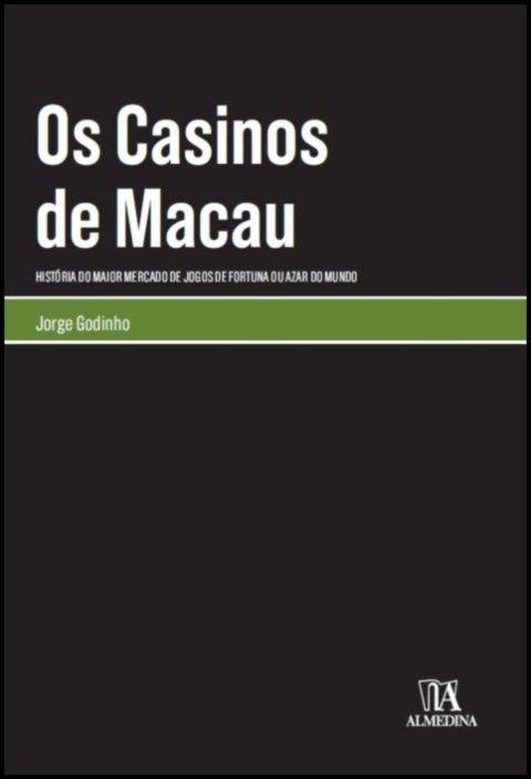 Os Casinos de Macau - História do Maior Mercado de Jogos de Fortuna ou Azar do Mundo