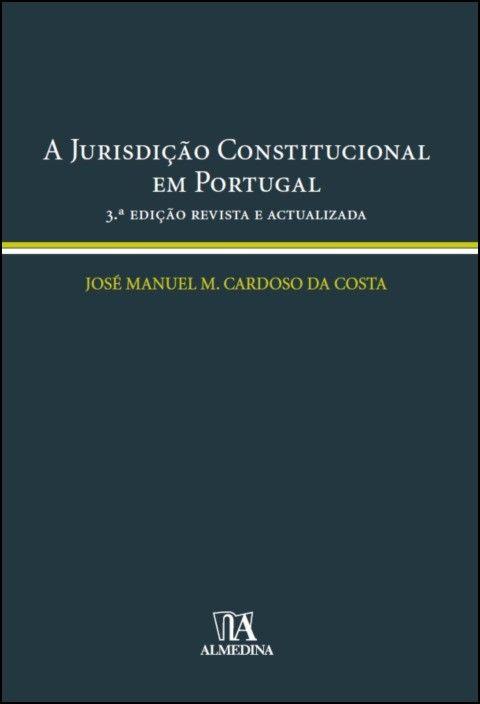 A Jurisdição Constitucional em Portugal