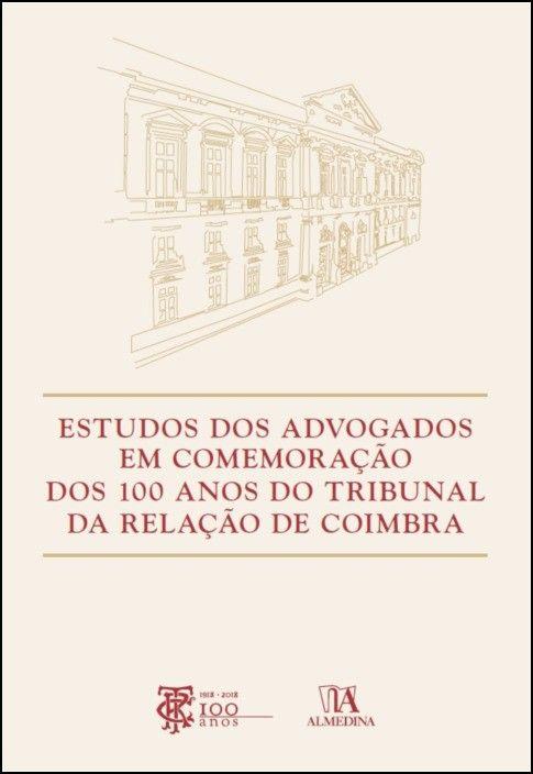 Estudos dos Advogados em Comemoração dos 100 Anos do Tribunal da Relação de Coimbra