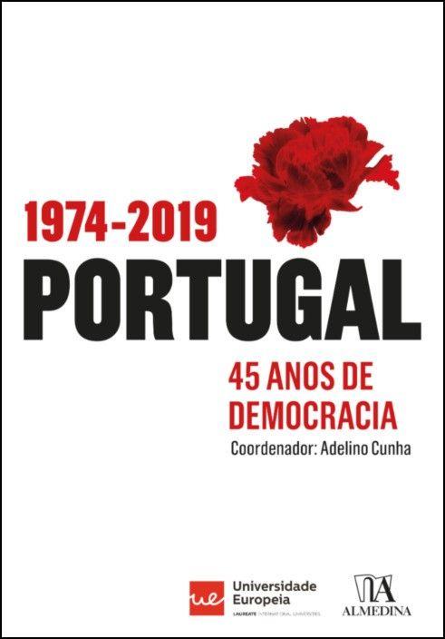 Portugal: 1974-2019 - 45 anos de democracia