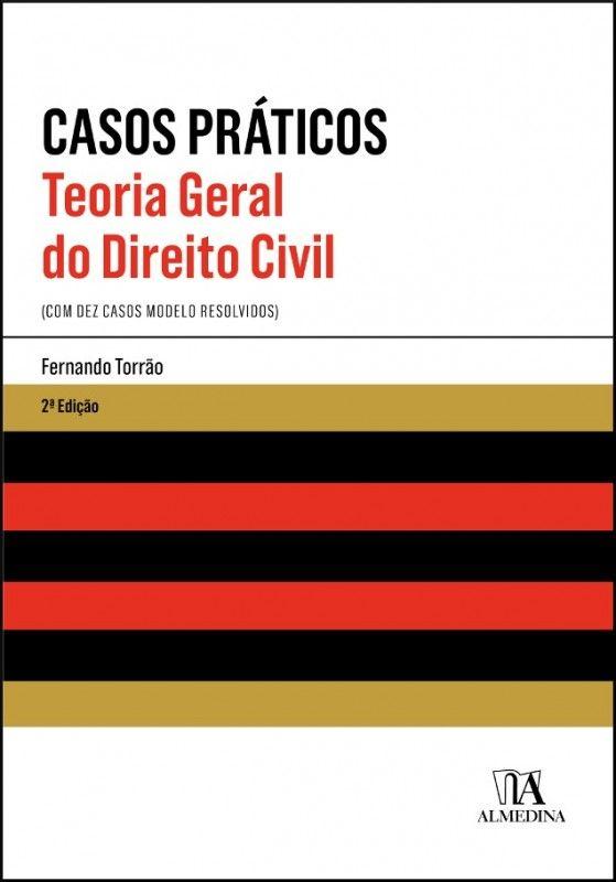 Teoria Geral do Direito Civil - Casos Práticos - 2ª Edição