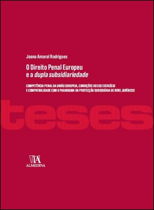 O Direito Penal Europeu e a dupla subsidiariedade
