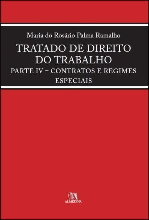 Tratado de Direito do Trabalho- Parte IV- Contratos e Regimes Especiais