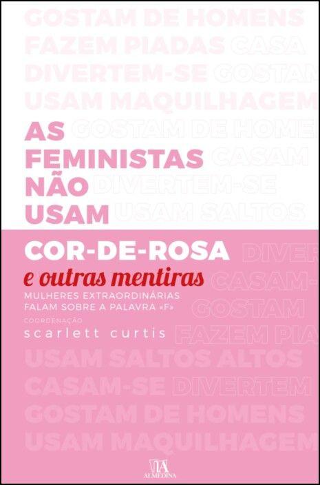 As Feministas Não Usam Cor-de-Rosa e Outras Mentiras