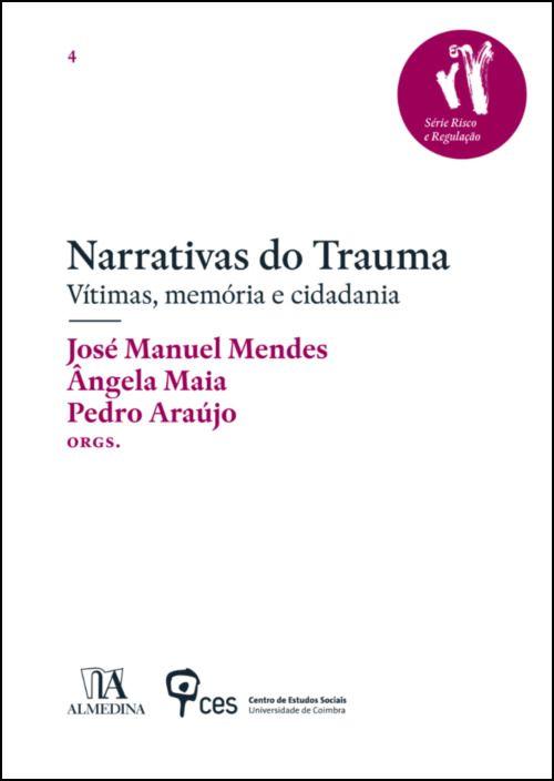 Narrativas do Trauma- Vítimas, memória e cidadania