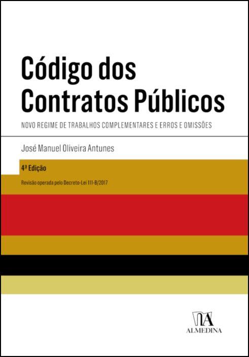 Código dos Contratos Públicos - Novo Regime de Trabalhos Complementares e Erros e Omissões - 4ª Edição