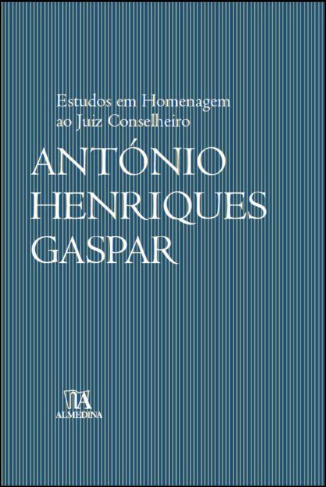 Estudos em Homenagem ao Juiz Conselheiro António Henriques Gaspar